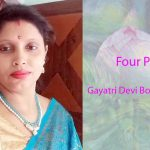 Four Poems by Gayatri Devi Borthakur
